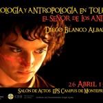 Teología y Antropología en Tolkien: El Señor de los Anillos. CEU Montepríncipe. 26 de Abril 2017